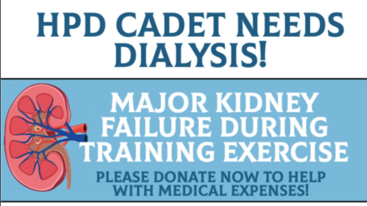 Police Cadet Kidney Failure-Needs Dialysis